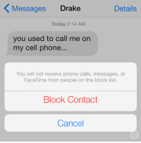 Memes, 🤖, and Cell Phone: Messages Drake  Details  Today 2:14 AM  you used to call me on  my cell phone  You will not receive phone calls, messages, or  FaceTime from people on the block list.  Block Contact  Cancel overly attached Drake