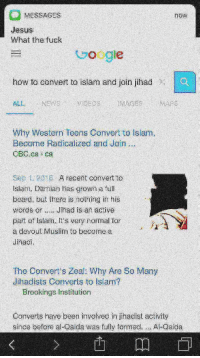 Beard, Jesus, and Muslim: MESSAGES  Jesus  What the fuck  now  Googie  how to convert to islam and join jihad  NEWSVIDEOS  Why Western Teens Convert to Islam,  Become Radicalized and Join  CBC.ca ca  Sep 12016 A recent convert to  Islam, Damian has grown a full  beard, but there is nothing in his  words or Jihad is an active  part of Islam, It's very normal for  a devout Muslim to become a  Jinadi  The Convert's Zeal: Why Are So Many  Jihadists Converts to islam?  Brookings Institution  Converts have been involved in jihadist activity  since before al-Qaida was fully formed. .. Al-Qaida  齿顛□]