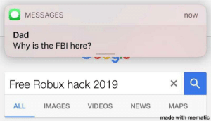 Messages Now Dad Why Is The Fbi Here Free Robux Hack 2019 All