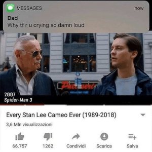 bc Spider-Man 3 was a masterpiece via /r/memes https://ift.tt/2B9MJPr: MESSAGES  now  Dad  Why tf r u crying so damn loud  2007  Spider-Man 3  Every Stan Lee Cameo Ever (1989-2018)  3,6 MIn visualizzazioni  66.757  1262  Condividi  Scarica  Salva bc Spider-Man 3 was a masterpiece via /r/memes https://ift.tt/2B9MJPr
