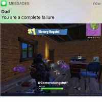 Anaconda, Dad, and Memes: MESSAGES  now  Dad  You are a complete failure  Victory Royale!  0:4514  @Gamersdoingstuff  亨01 100  View Match Stats Report Player Return To Lobby @gamersdoingstuff is a goldmine