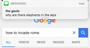 News, Videos, and How To: MESSAGES  now  the gauls  why are there elephants in the alps  how to invade rome  MAPS  ALL  VIDEOS  NEWS  IM  AGES https://t.co/j7K9bnFE6L