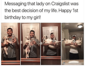 Birthday, Craigslist, and Life: Messaging that lady on Craigslist was  the best decision of my life. Happy 1st  birthday to my girl! Happy 1st Birthday!