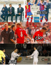 Messi, Que, and Cr7: MESSI  9  FOOTBAL  BUT  CR7  Ci B  JESE Cambios que pasaron a la historia cabroworld