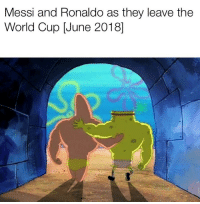 SpongeBob, World Cup, and Messi: Messi and Ronaldo as they leave the  World Cup [June 2018]