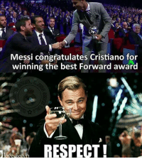 Memes, Respect, and Best: Messi congfatulates Cristiano for  winning the best Forward award  RESPECT Respect!🔥 Follow @memesofootball