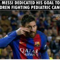Nice touch by Messi: MESSI DEDICATED HIS GOAL TO  DREN FIGHTING PEDIATRIC CAN  EFOOTI  QATAR  AIRWAYS Nice touch by Messi