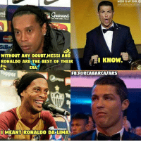 😂😂😂 Credits:- Messi is my Idol, Barça is my Idolatry: MESSI IS MY IDOL  BARCELONA IS MY IDOLATR  uanana,  TICA  ANTARCTICA  WITHOUT ANY DOUBT,MESSI AND  I KNOW  RONALDO ARE THE BEST OF THEIR  ERA  FB.FORCABARCAMARS  I MEANT RONALDO DA LIMA 😂😂😂 Credits:- Messi is my Idol, Barça is my Idolatry