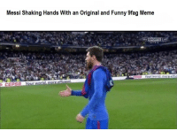 Funny, Meme, and Sports: Messi Shaking Hands With an Original and Funny 9fag Meme  SPORTS  CEPSA