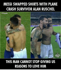 Love, Memes, and Survivor: MESSI SWAPPED SHIRTS WITH PLANE  CRASH SURVIVOR ALAN RUSCHEL  DYNAMITE  CLUD  THIS MAN CANNOT STOP GIVING US  REASONS TO LOVE HIM Leo Messi swapped his shirt with Alan Ruschel! 💚  #Dynamite