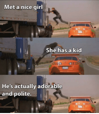Girl, Wholesome, and Nice: Met a nice girl  She has a kid  He's actually adorable  and polite. Wholesome enough?