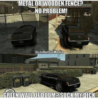 Ass, Meme, and Memes: METAL OR WOODEN FENCE  NO PROBLEM!  aLosSantosMedi The amount of times I got stopped by tiny ass trees while going full speed is ridiculous 💀 ➖ Check Out The Homies! ➖ @bunnyrages ➖ @itsiihades @gamersbanter ➖ @mr.aloharice @xoprettynpinkxo ➖ @exitz_ @senseisdarksiders ➖ @lil_twink__ ➖ CoD CallOfDuty VideoGames Nintendo Xbox PlayStation PS4 Meme VideoGame BO3 BlackOps BlackOps3 Gamer Gaming Games Game Memes