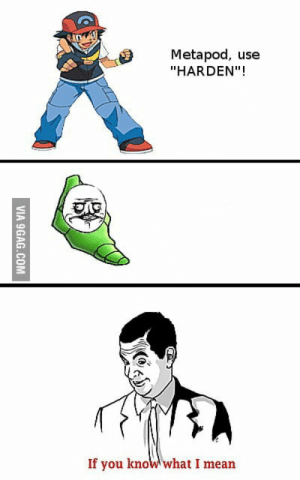 """Metapod Harden 