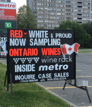 Oh Canada: metro  SHOPPERS  DRUG MART  TD  RED-WHITE& PROUD  HA  TD Can  Open  NOW SAMPLING  COIN LAUN  CJ  ONTARIO WINES  CHRIS  wine rdck  INSIDE metro  INQUIRE CASE SALES  FOR  905-206-0224  FReriable SIGNS RENT Oh Canada