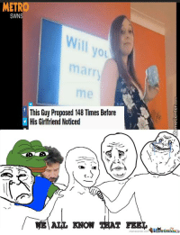 METRO  SWNS  Will you  marr  This Guy Proposed 148 Times Before  His Girlfriend Noticed  KNOW THAT Notice me senpai ~