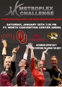 Memes, Arkansas, and Opportunity: METROPLEX  CHALLENGE  TICKETS ON SALE NOW  METROPLEXCHALLENGE.COM  SATURDAY, JANUARY 26TH 7:30 PM  FT WORTH CONVENTION CENTER ARENA  nENVER ,  ARKANSAS  MIZZOU  AUTOGRAPH OPPORTUNITY  R EVERYONE FOLLOWING THE MEET! RT @MetroplexChall1: @MagsGotSwag12 can't wait to see you in Texas @MetroplexChall1 https://t.co/MWeQsAFDOO