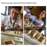 Cute, Memes, and Best: Metryna be cute and then there's him  Lover boy  Sushi isn't the only raw meat she's getting  tonight  Lunch with my baby is the best lmaooooo😭
