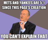 Coincidence? I think not... ~ New York Mets Memes: METSANDYANKEESSARE 5-1  SINCE THIS PAGESCREATION  YOU CANT EXPLAIN THAT Coincidence? I think not... ~ New York Mets Memes