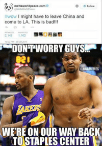 Nba, Saved, and Oct: mettaworldpeace.com  #wow l might have to leave China and  come to LA. This is bad!!!  2,142  1.162  1002 PM-28 Oct 2014  DONTWORRY GUYS  ONBAMEMES  WERE ON OUR WAY BACK  TOSTAPLES CENTER Who can save the Lakers now? #LakeShow