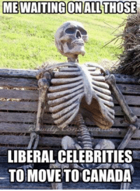 Get out, Miley! I won't hold my breath. -Jacob: MEWAITING ON ALL THOSE  LIBERAL CELEBRITIES  MOVE TO CANADA Get out, Miley! I won't hold my breath. -Jacob