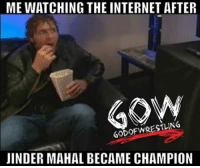 God, Internet, and Love: MEWATCHING THE INTERNET AFTER  GOD OF WRESTLING  JINDER MAHAL BECAME CHAMPION Some people hate it, some people love it and other people just don't care. What are your thoughts prowrestling professionalwrestling ajstyles kevinowens jindermahal randyorton wwe wweraw wwememes wwefans wwesuperstars wweuniverse wweuniversalchampionship wwebacklash wrestle wrestler wrestlers wrestling wrestlingmemes worldwrestlingfederation worldwrestlingentertainment