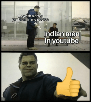 Memes, youtube.com, and Indian: -mewith a error  problemin my device  Indian men  in youtube