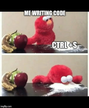 Com, Code, and Imgflip: MEWRITING CODE  CTRL+S  imgflip.com Its practically a reflex