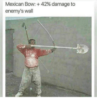 """<p>Real Life MMORPG via /r/memes <a href=""""http://ift.tt/2fRWGpe"""">http://ift.tt/2fRWGpe</a></p>: Mexican Bow: + 42% damage to  enemy's wall <p>Real Life MMORPG via /r/memes <a href=""""http://ift.tt/2fRWGpe"""">http://ift.tt/2fRWGpe</a></p>"""