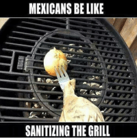 Memes, 🤖, and Sanitizer: MEXICANS BE LIKE  SANITIZING THE GRILL Who else does this ?😂 -Follow @gisellehernandez2012