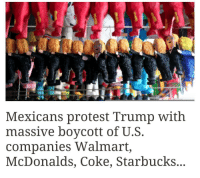 """👏👏👊✊🇲🇽 Via Inverse.com: """"Tensions created by President Donald Trump's plan for a border wall between the United States and Mexico have had an interesting side effect: Mexican national pride. And now it's a hashtag: AdiosStarbucks! A boycott of goods from the United States popped up this week, under the hashtag including AdiosStarbucks and AdiosProductosGringos (goodbye white people-U.S. products) along with a slew of memes. The boycott's hashtags started appearing on Thursday just about the time that Mexican President Enrique Peña Nieto canceled a meeting with President Donald Trump for next week following a heated debate over which nation would be paying for the wall. There's been tension between the countries' leaders and push-back against Trump by many Americans, but now Mexicans are also finding ways to also join in the fight. Mexicans that are boycotting have decided that they'd rather be supporting their own domestic businesses than continue giving their money to American ones. Along with Starbucks, Mexicans are calling out other large corporations in the United States including Walmart and McDonald's. Some seem like they're going to be totally fine with giving up Big Macs."""" IMAGE: The Daily Kos mexicansboycott boycott NotMyPresident DonaldTrump DumpTrump trump AdiosStarbucks AdiosProductosGringos mexico borderwall HereToStay capitalism: Mexicans protest Trump with  massive boycott of U.S  companies Walmart,  McDonalds, Coke, Starbucks 👏👏👊✊🇲🇽 Via Inverse.com: """"Tensions created by President Donald Trump's plan for a border wall between the United States and Mexico have had an interesting side effect: Mexican national pride. And now it's a hashtag: AdiosStarbucks! A boycott of goods from the United States popped up this week, under the hashtag including AdiosStarbucks and AdiosProductosGringos (goodbye white people-U.S. products) along with a slew of memes. The boycott's hashtags started appearing on Thursday just about the time that Mexican President Enrique Pe"""