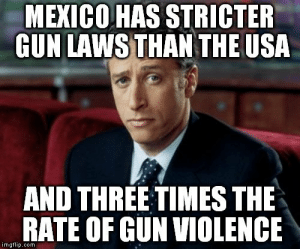 Dank, Memes, and Reddit: MEXICO HAS STRICTER  GUN LAWS THAN THE USA  AND THREE TIMES THE  RATE OF GUN VIOLENCE  imgflip.oom But that's none of my business… by OldManoftheNorth FOLLOW 4 MORE MEMES.