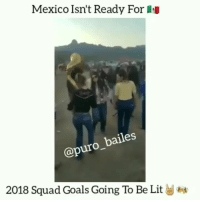 Friends, Goals, and Lit: Mexico Isn't Ready For  @puro_bailes  2018 Squad Goals Going To Be Lit Amigas Mexico isn't ready for us🇲🇽🍻💁‍♀️ ✔TAG YOUR PARTNER OR FRIENDS🙏 Follow us 🔥💥👣@puro_bailes👣💥🔥 ✔TURN POST NOTIFICATION ON 🙏🙏