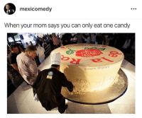 Technically correct: mexicomedv  When your mom says you can only eat one candy  @meme.sergeant Technically correct
