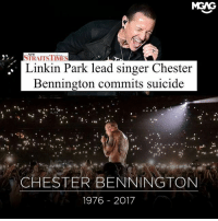 Memes, Suicide, and 2000s: MGAG  STRAITSTIMES  Linkin Park lead singer Chester  Bennington commits suicide  CHESTER BENNINGTON  1976 2017 RIP Chester Bennington - no teenager of the 2000s could ever forget you. LinkinPark