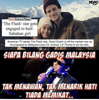 Memes, Phone, and Superhero: MGNG  NEW  STRAITSTIMES  The Flash' star gets  engaged to half-  Sabahan girl  American TV series The Flash star, Grant Gustin is off the market now as  he proposed to Malaysian-born Dr. Andrea LA'Thoma to be his wife.  SIAPABILANG GADIS MALAYSIA  TAKMENAMIAN, TAM MENARIK HATI  TIADAMEMIKAT. Can anyone give me Supergirl's phone number? Help another Malaysian marry a superhero la...