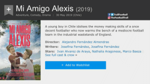 This is not photoshopped or edited 😂😭 https://t.co/8K6V1v8T1G: Mi Amigo Alexis(2019)  fTrolFootball  TheFootballTroll  Adventure, Comedy, Drama 30 May 2019 (Chile)  MAMICO  A young boy in Chile idolises the money making skills of a once  decent footballer who now warms the bench of a mediocre football  team in the industrial wastelands of England.  Director: Alejandro Fernández Almendras  Writers: Josefina Fernández, Josefina Fernández  Stars: Ivan Alvarez de Araya, Nathalia Aragonese, Marco Baeza  See full cast & crew»  + Add to Watchlist  RA This is not photoshopped or edited 😂😭 https://t.co/8K6V1v8T1G