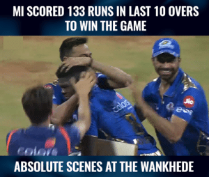 Mumbai Indians with one of the best IPL chases.  (Pic-Hotstar): MI SCORED 133 RUNS IN LAST 10 OVERS  TO WIN THE GAME  2  color  ABSOLUTE SCENES AT THE WANKHEDE Mumbai Indians with one of the best IPL chases.  (Pic-Hotstar)