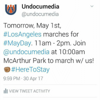 """We are trying to get a group of 200 to march with us. First 200 will get a gift from us, but have to meet us up tomorrow at McArthur Park. COMMENT """"I march LA"""" to confirm you will join us! ✊🏽✊🏽✊🏽 HereToStay We will ne posted under a black canopy look out for us and come by and say hi ✊🏽 LosAngeles MayDay: MI Undocumedia  Ca undocumedia  Tomorrow, May 1st,  #Los Angeles marches for  May Day. 11am 2pm. Join  @undocumedia at 10:00am  McArthur Park to march w/ us!  Here ToStay  9:59 PM 30 Apr 17  III VIEW TWEETACTIVITY We are trying to get a group of 200 to march with us. First 200 will get a gift from us, but have to meet us up tomorrow at McArthur Park. COMMENT """"I march LA"""" to confirm you will join us! ✊🏽✊🏽✊🏽 HereToStay We will ne posted under a black canopy look out for us and come by and say hi ✊🏽 LosAngeles MayDay"""