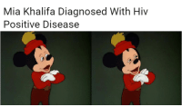 I dunno about you, but I think this is absolutely hilarious in so many ways Source: http://thenochill.com/mia-khalifa-diagnosed-with-hiv-positive-disease/: Mia Khalifa Diagnosed With Hiv  Positive Disease I dunno about you, but I think this is absolutely hilarious in so many ways Source: http://thenochill.com/mia-khalifa-diagnosed-with-hiv-positive-disease/