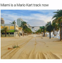 The after effects in miami florida after hurricaneirma 👀 Pretty dope mariokart: Miami is a Mario Kart track now The after effects in miami florida after hurricaneirma 👀 Pretty dope mariokart
