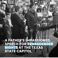This father gives a powerful speech about transgender rights: Mic  A FATHER'S IMPASSIONED  SPEECH TRANSGEND  RIGHTS  AT THE TEXAS  STATE CAPITOL This father gives a powerful speech about transgender rights