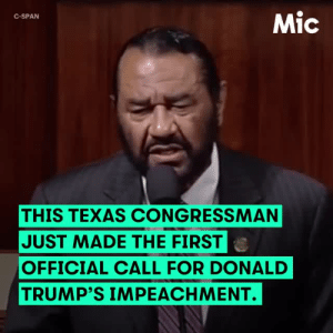 Donald Trump, Fbi, and News: Mic  C-SPAN  THIS TEXAS CONGRESSMAN  JUST MADE THE FIRST  OFFICIAL CALL FOR DONALD  TRUMP'S IMPEACHMENT. tikvicious:  micdotcom: What we talk about when we talk about impeachment The specter of impeachment has been raised against President Donald Trump, after news dropped Tuesday night that Trump once asked then-FBI Director James Comey to end the investigation into then-national security adviser Michael Flynn. But impeachment is a lengthy process that's only happened twice in all of U.S. history. And it doesn't even guarantee a president's downfall. Read more (5/17/17)   I don't usually reblog political posts, other than jokes of course… but awesome.
