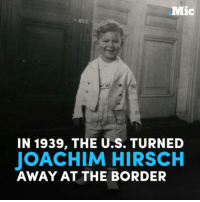 Memes, Boat, and 🤖: Mic  IN 1939, THE U.S. TURNED  JOACHIM HIRSCH  AWAY AT THE BORDER In 1939, the U.S. turned away a boat full of Jews who had escaped Nazi Germany. They were sent back and killed in the Holocaust.  The parallels between this event and Trump's ban on Muslim refugees are shocking.