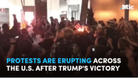Memes, Protest, and American Flag: Mic  PROTESTS ARE ERUPTING  ACROSS  THE U.S. AFTER TRUMP'S VICTORY Protests are erupting across the US after Donald J. Trump's victory with some even burning the American flag.