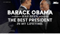 """""""Barack Obama has been the beset president in my lifetime.""""   As Obama's presidency comes to a close Reverend Al Sharpton perfectly explains his powerful legacy — in and out of office.: .Mic  source: afp/getty imoges  BARACK OBAMA  HAS BEEN  THE BEST PRESIDENT  IN MY LIFETIME. """"Barack Obama has been the beset president in my lifetime.""""   As Obama's presidency comes to a close Reverend Al Sharpton perfectly explains his powerful legacy — in and out of office."""