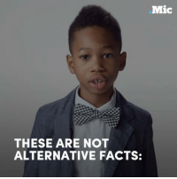 This Black History Month, let's focus on the facts — and these kids are here to tell you some pretty important ones.: Mic  THESE ARE NOT  ALTERNATIVE FACTS: This Black History Month, let's focus on the facts — and these kids are here to tell you some pretty important ones.