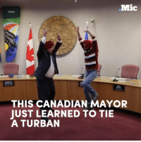 Memes, Canadian, and Diversity: .Mic  Yukon  THIS CANADIAN MAYOR  JUST LEARNED TO TIE  A TURBAN Gurdeep Pandher taught his mayor how to tie a turban — and taught us all a lesson about diversity at the same time.