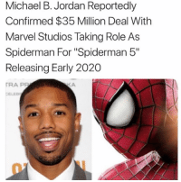 "Thoughts ?: Michael B. Jordan Reportedly  Confirmed $35 Million Deal With  Marvel Studios Taking Role As  Spiderman For ""Spiderman 5""  Releasing Early 2020  RA PP  CELEE Thoughts ?"