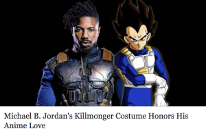 Af, Anime, and Dope: Michael B. Jordan's Killmonger Costume Honors His  Anime Love vegetapsycho:  scarletraven1001:  psychedelicfelon:  barelyfittingin:  queernigga: i am fucking DONE.  Yoooo  Thats actually dope af   Show sum luv for the Prince of all Saiyans! This Black Panther movie looks so freaking good and I am dying to see it.  Annnnnddddd i caved in😫💦💕