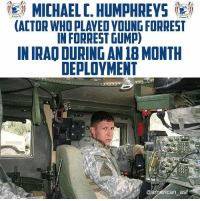 Seat's taken.: MICHAEL C. HUMPHREYS igij  ACTOR WHO PLAYED YOUNG FORREST  IN FORREST GUMP)  IN IRAO DURING AN 18 MONTH  DEPLOYMENT  ican ast Seat's taken.